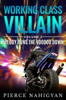 Working Class Villain #2 - Freddy Runs The Voodoo Down